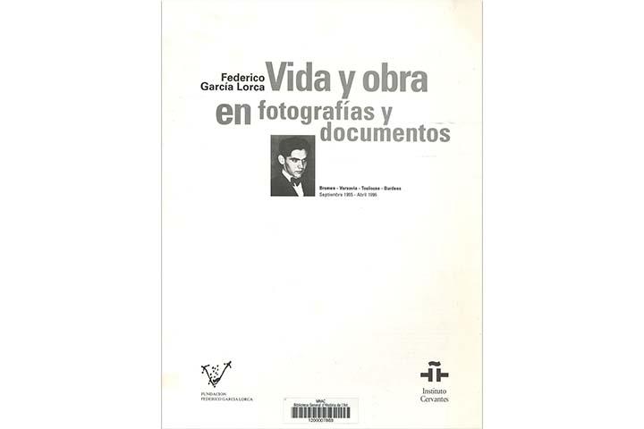 Federico García Lorca: vida y obra en fotografías y documentos: Bremen-Varsovia-Toulouse-Burdeos, septiembre 1995-Abril 1996