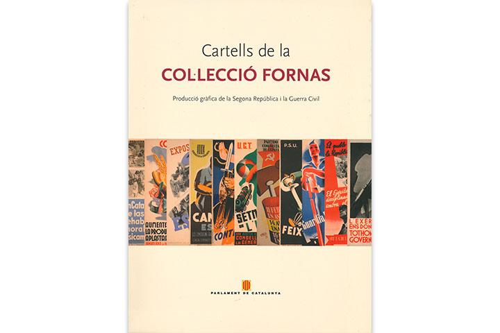 Cartells de la Col·lecció Fornas: producció gràfica de la Segona República i la Guerra Civil
