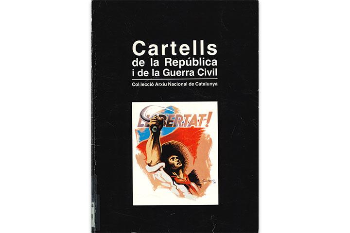 Cartells de la República i de la Guerra Civil: col·lecció Arxiu Nacional de Catalunya