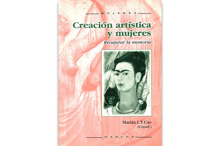 Creación artística y mujeres : recuperar la memòria