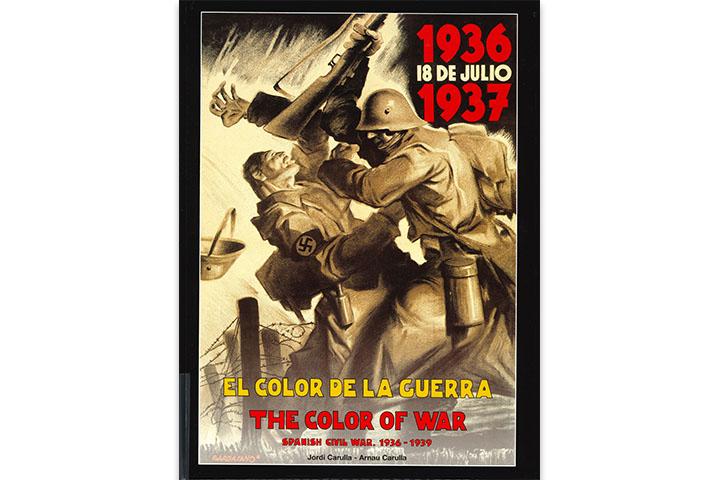 El Color de la guerra = The color of war: spanish civil war, 1936-1939