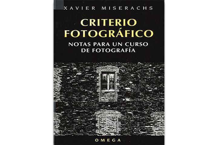 Criterio fotográfico: notas para un curso de fotografía