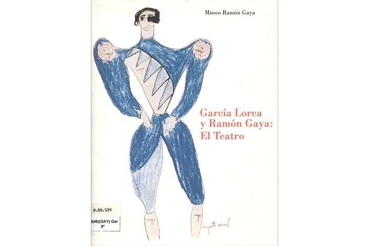García Lorca y Ramón Gaya: el teatro: Casa Palarea, Murcia, 15 Enero-7 Marzo 1993