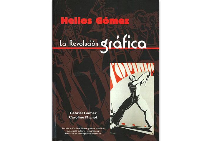 Helios Gómez, la revolución gráfica