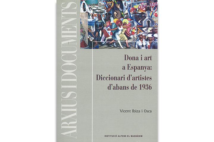 Dona i art a Espanya : diccionari d'artistes d'abans de 1936
