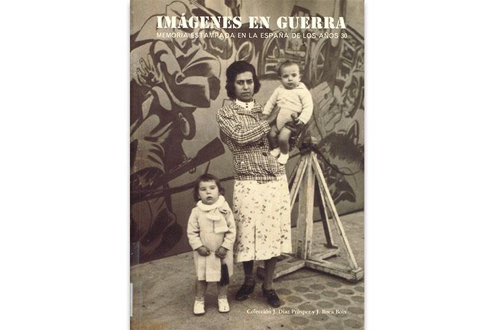 Imágenes en guerra: memoria estampada en la España de los años 30