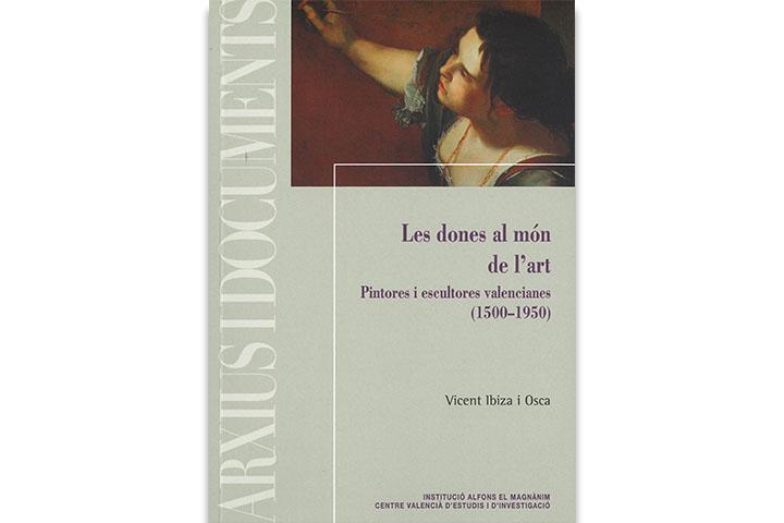 Les Dones al món de l'art : pintores i escultores valencianes (1500-1950)