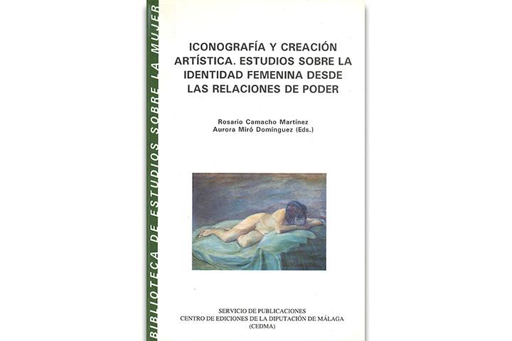 Iconografía y creación artística : estudios sobre la identidad femenina desde las relaciones de poder