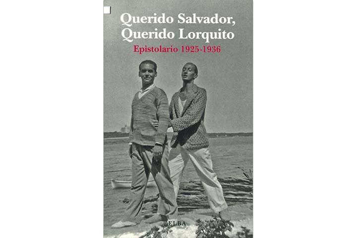 Querido Salvador, querido Lorquito: epistolario 1925-1936