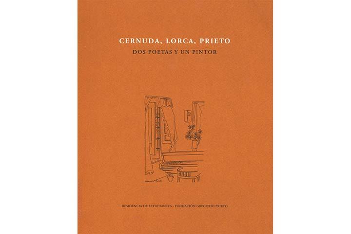 Cernuda, Lorca, Prieto: dos poetas y un pintor: Residencia de Estudiantes. Diciembre 1997-Enero 1998