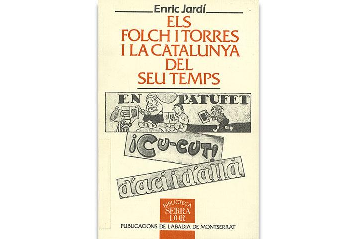 Els Folch i Torres i la Catalunya del seu temps