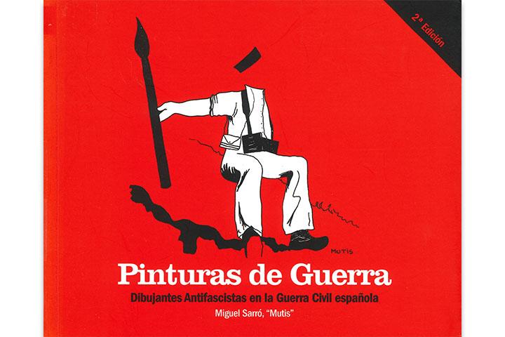 Pinturas de guerra: dibujantes antifascistas en la Guerra Civil española