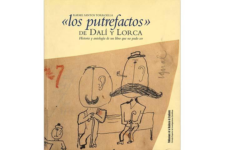 """""""Los Putrefactos"""" de Dalí y Lorca: historia y antología de un libro que no pudo ser"""