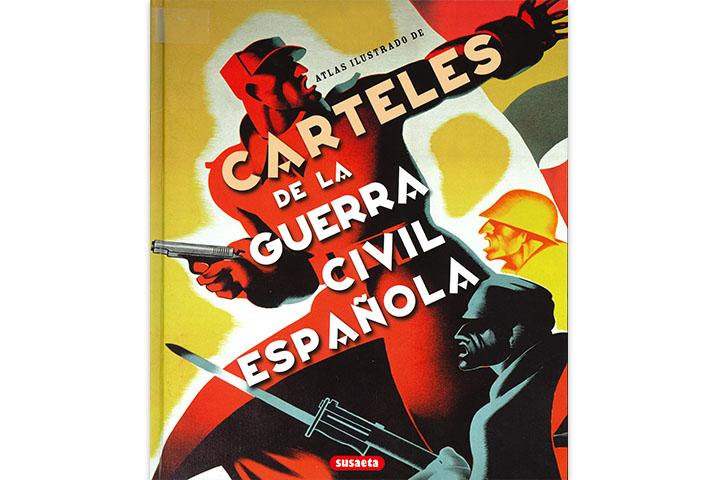 Carteles de la Guerra Civil Española: atlas ilustrado