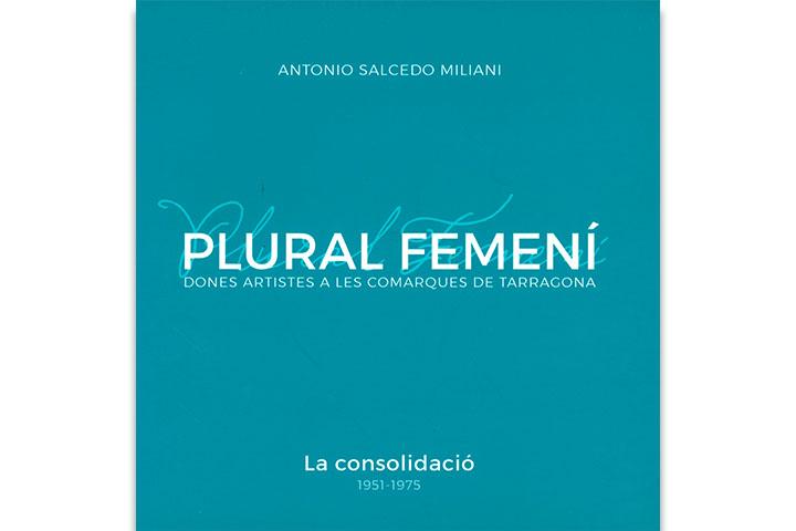 Plural femení: dones artistes a les comarques de Tarragona: la consolidació, 1951-1975