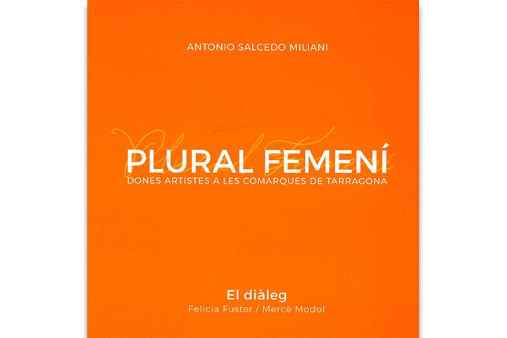 Plural femení: dones artistes a les comarques de Tarragona: el diàleg Felícia Fuster-Mercè Modol