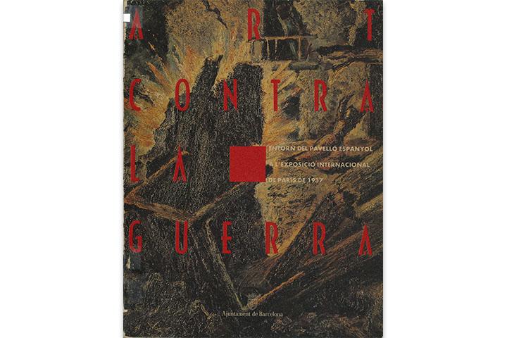 Art contra la guerra: entorn del Pavelló Espanyol a l'Exposició Internacional de París de 1937