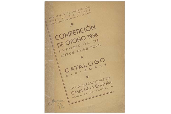 Competición de otoño 1938: exposición de artes plásticas. Barcelona: Ministerio de Instrucción Pública y Sanidad, Dirección General de Bellas Artes, 1938