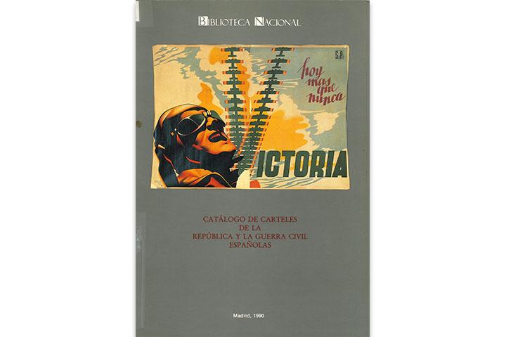Catálogo de carteles de la República y la Guerra Civil españolas en la Biblioteca Nacional