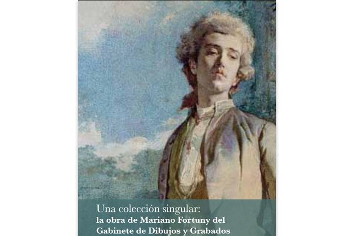 Una colección singular: la obra de Mariano Fortuny del Gabinete de Dibujos y Grabados