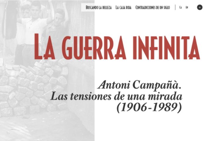 """Visita la exposición """"La guerra infinita. Antoni Campañà"""" en línea"""