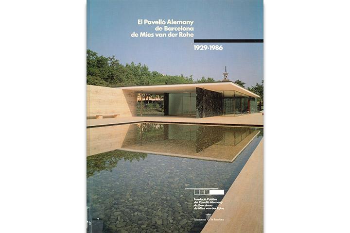 El Pavelló alemany de Barcelona de Mies van der Rohe: 1929-1986