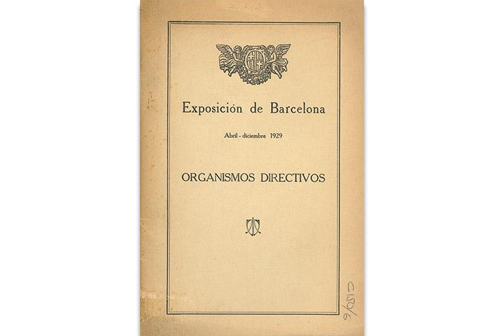 Exposición Internacional de Barcelona: abril-diciembre 1929: organismos directivos
