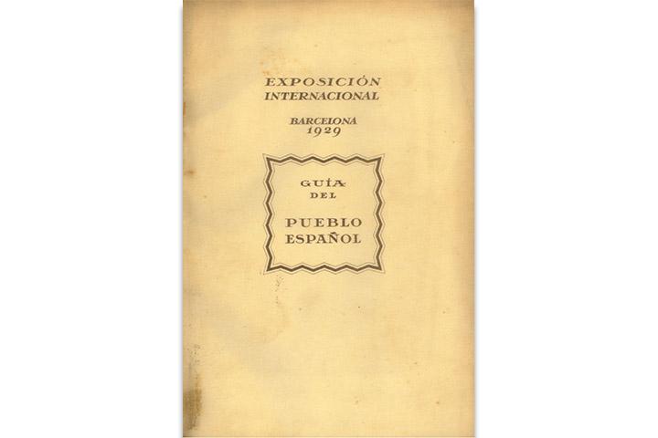 Guía del Pueblo Español: Exposición Internacional Barcelona 1929