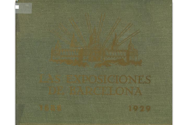 Las Exposiciones de Barcelona: Universal de 1888 e Internacional de 1929: evocación histórica de dichos certámenes, con motivo de cumplirse el cincuentenario y el decenario, respectivamente, de su celebración