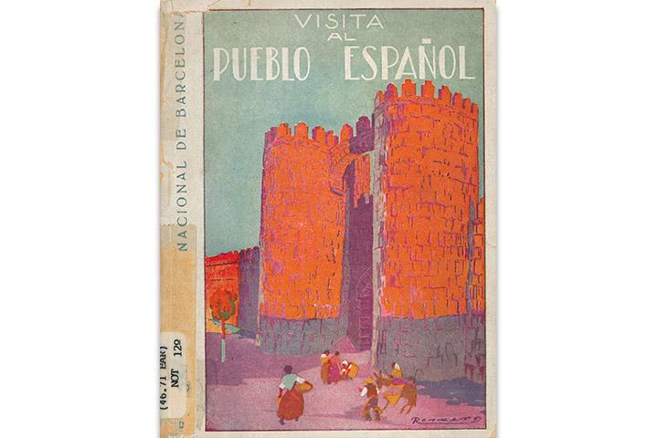 Visita al Pueblo Español: itinerario en forma de relato del Pueblo Español de la Exposición Internacional de Barcelona