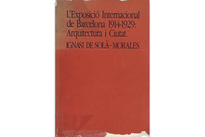 L'Exposició Internacional de Barcelona, 1914-1929: arquitectura i ciutat