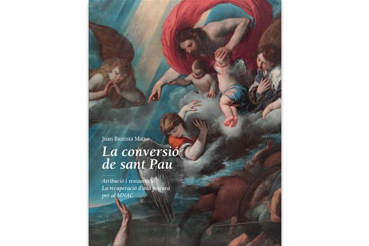 La conversió de sant Pau. Atribució i restauració. La recuperació d'una pintura per al MNAC