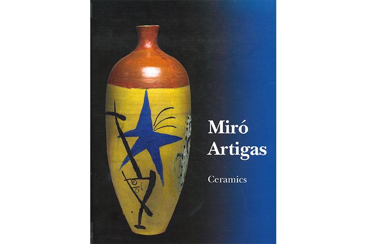 Joan Miró, Josep Llorens Artigas: ceramics: catalogue raisonné: 1941-1981