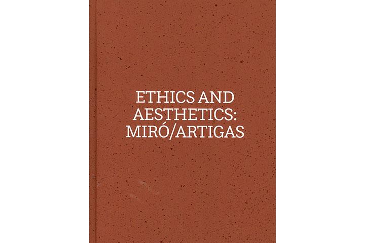 Ethics and aesthetics: Miró/Artigas