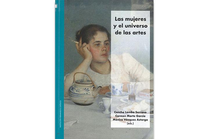 Las mujeres y el universo de las artes : XV Coloquio de Arte Aragonés : Gonzalo M. Borrás in memoriam