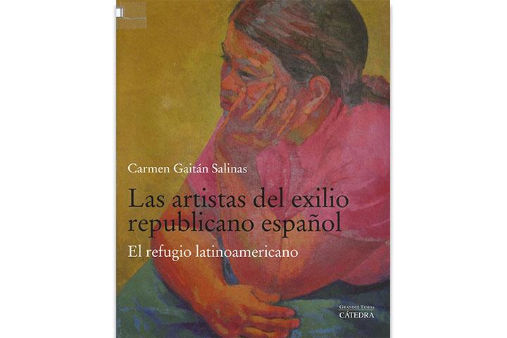 Las Artistas del exilio republicano español: el refugio latinoamericano