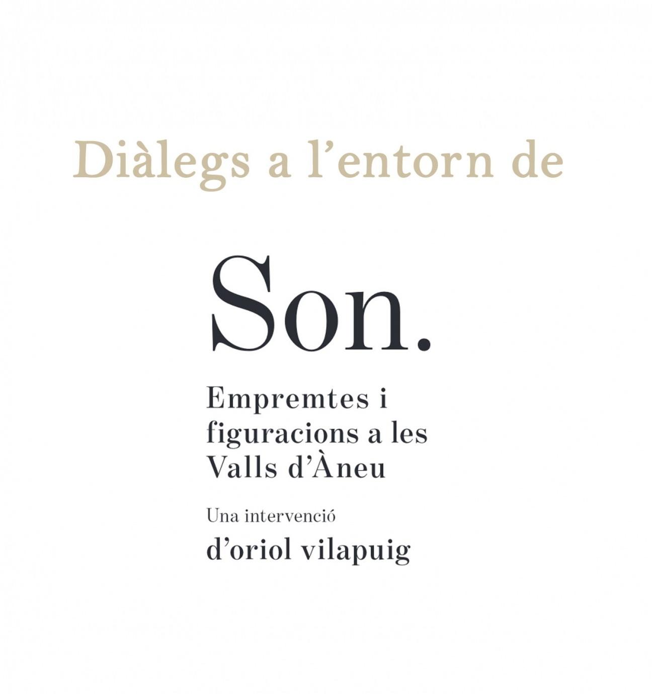 """Diàlegs a l'entorn de """"Son. Empremtes i figuracions a les Valls d'Àneu"""""""