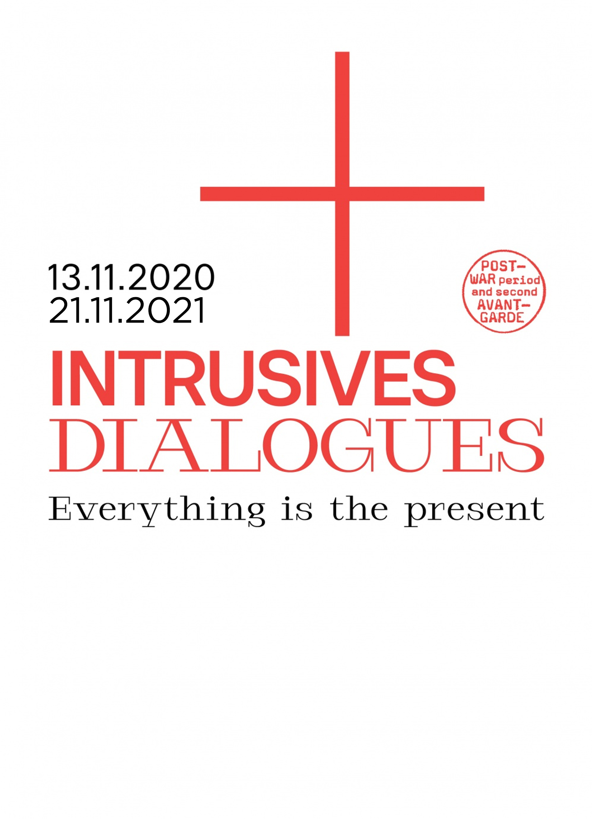 Intrusive Dialogues. Everything is the present | Temporary exhibition