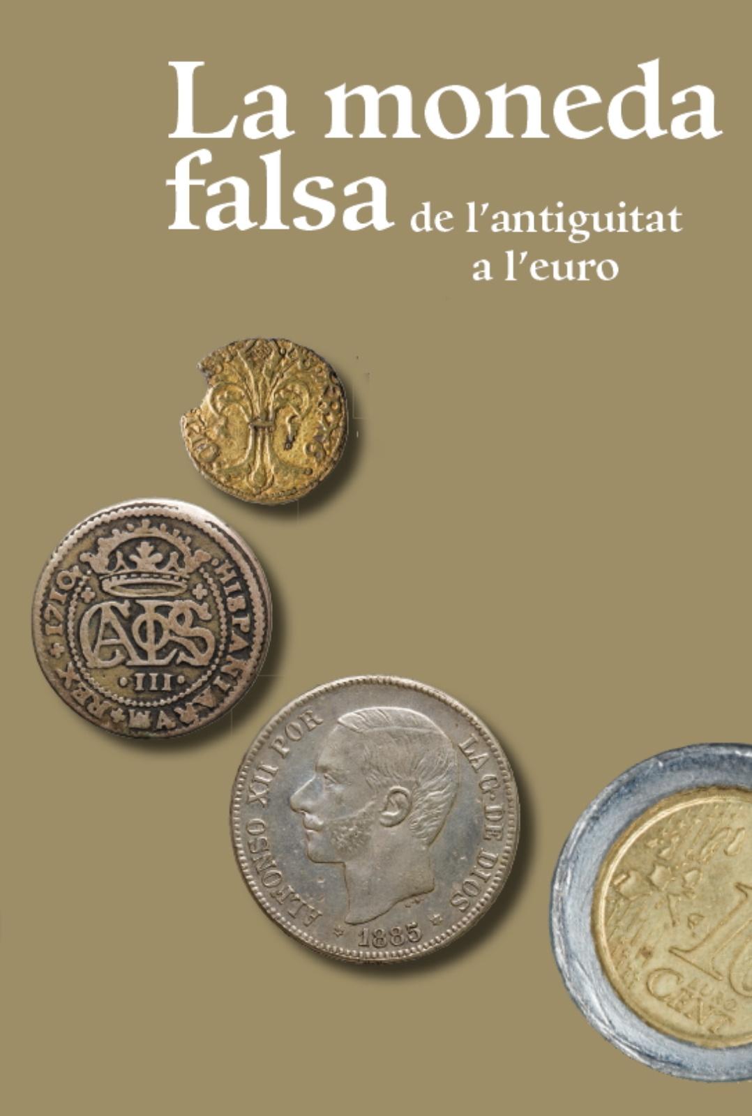 La moneda falsa. De l'antiguitat a l'euro