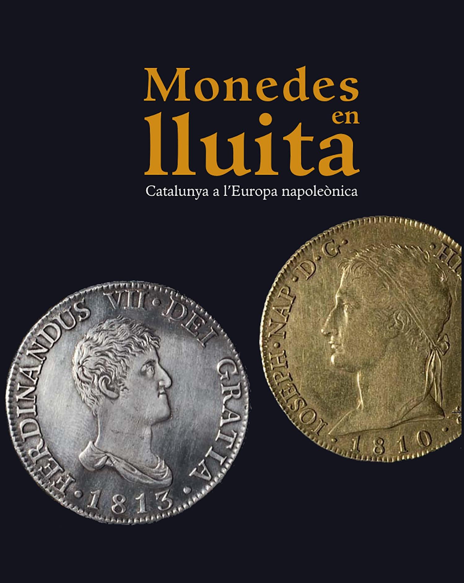 Monedes en lluita. Catalunya a l'Europa napoleònica
