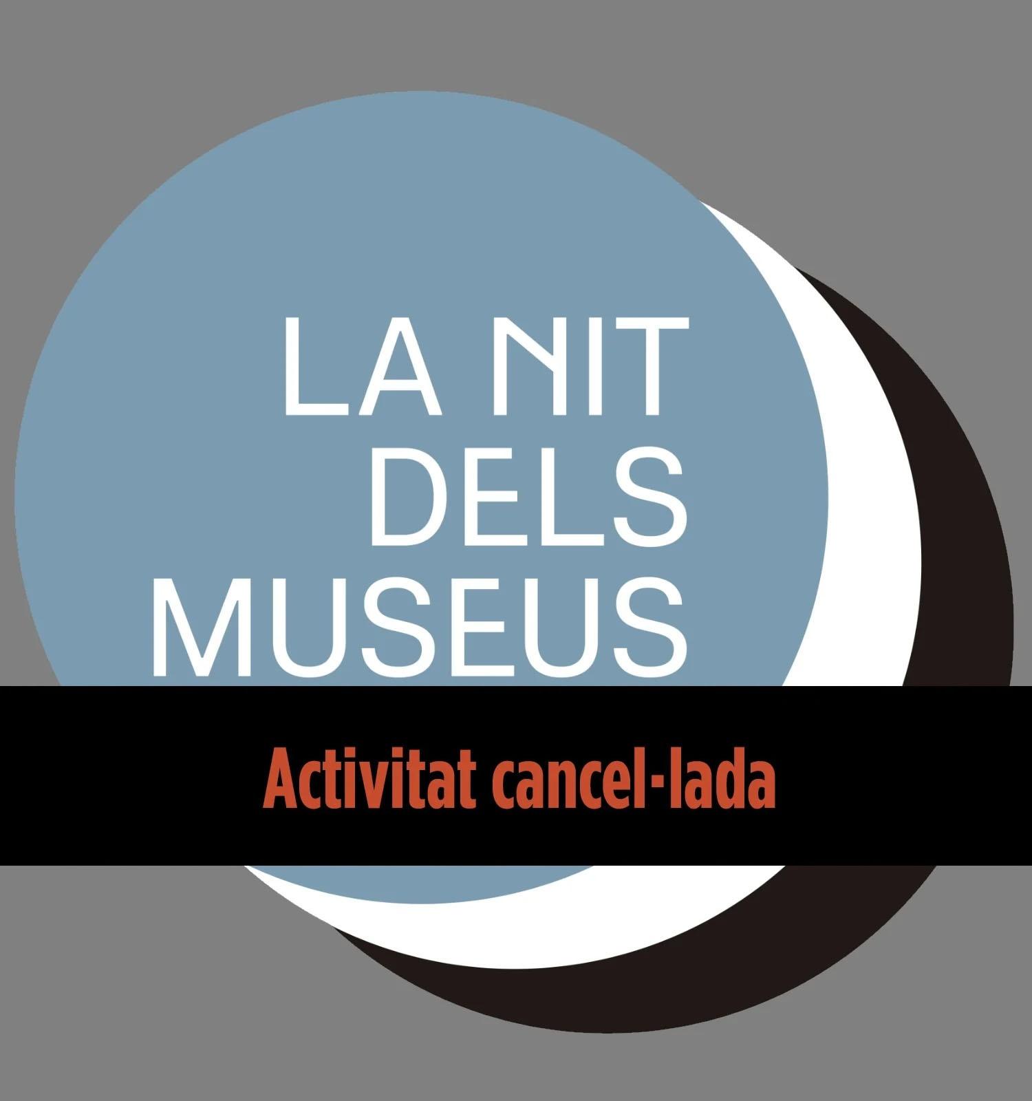 La Nit dels Museus 2020 | Cancel·lada