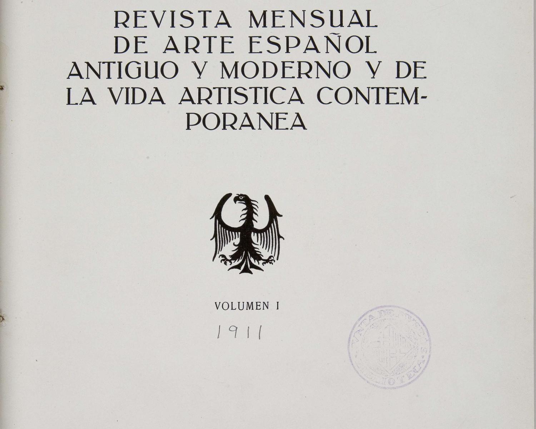 Museum: revista mensual de arte español antiguo y moderno y de la vida artística contemporánea. 1911, vol. 1. Barcelona, 1911-193?