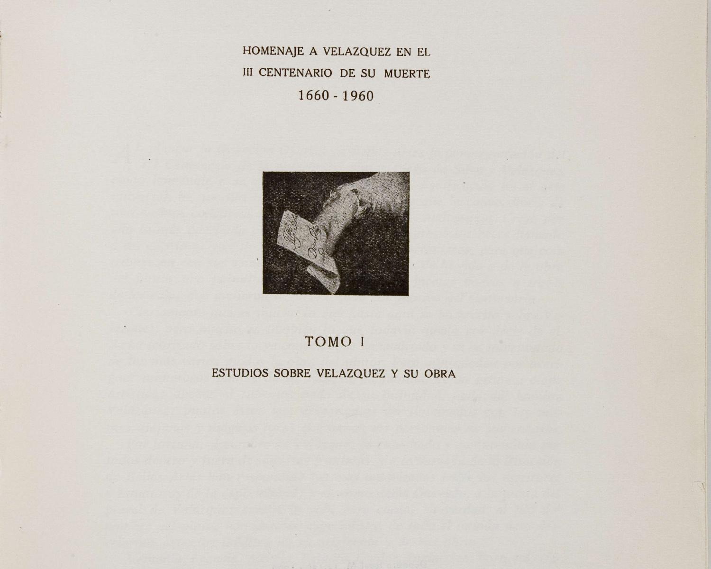 Varia Velazqueña: homenaje a Velázquez en el III centenario de su muerte 1660-1960. Madrid: Ministerio Educación Nacional. Dirección General de Bellas Artes, 1960. 2 vols.