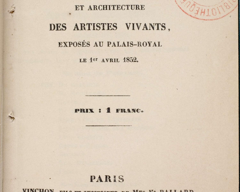 Explication des ouvrages de peinture, sculpture, architecture, gravure et lithographie des artistes vivants exposés au Palais Royal le 1er avril 1852