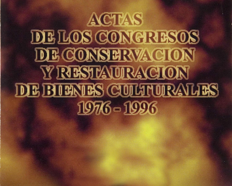 Actas de los Congresos de Conservación y Restauración de Bienes Culturales 1976-1996 [Recurs electrònic]. [S.l.] : Andrés Escalera, Eduardo Porta, DL 1996