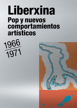 LIBERXINA, Pop y nuevos comportamientos artísticos, 1966-1971 - catálogo